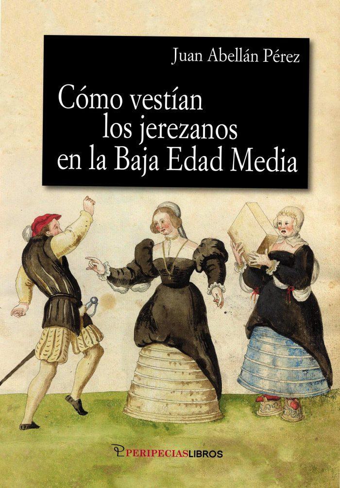 Cómo vestían los jerezanos en la Baja Edad Media. Juan Abellán Pérez