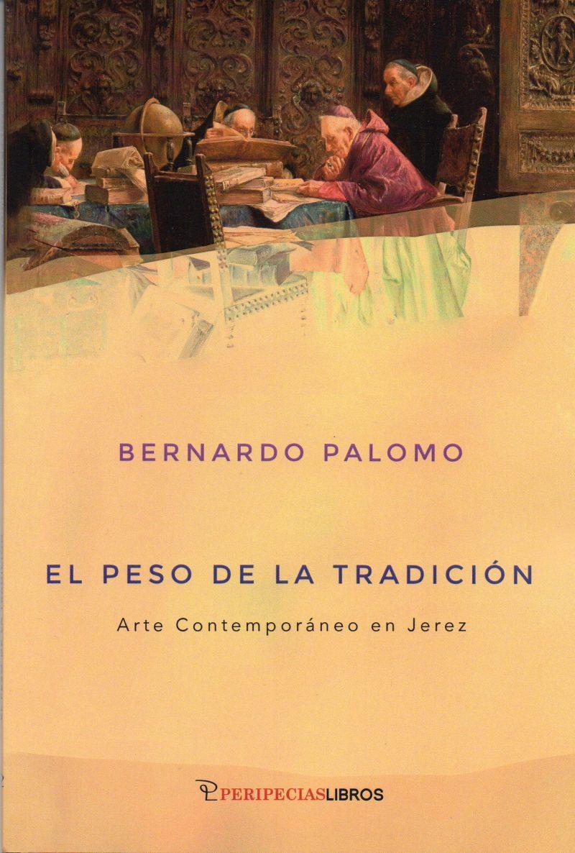 El Peso De La Tradición. Arte contemporáneo en Jerez. Bernardo Palomo