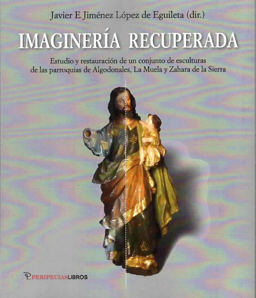 Imaginería recuperada. Javier E. Jiménez López de Eguileta